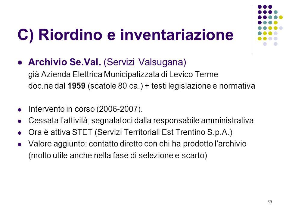 39 C) Riordino e inventariazione Archivio Se.Val. (Servizi Valsugana) già Azienda Elettrica Municipalizzata di Levico Terme doc.ne dal 1959 (scatole 8