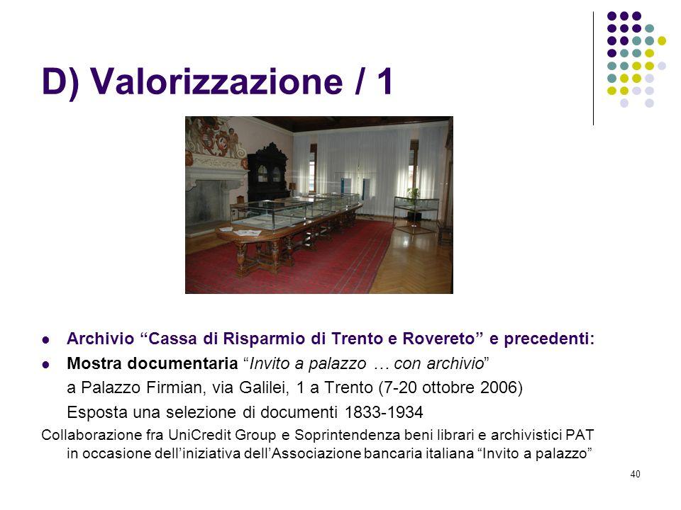 40 D) Valorizzazione / 1 Archivio Cassa di Risparmio di Trento e Rovereto e precedenti: Mostra documentaria Invito a palazzo … con archivio a Palazzo