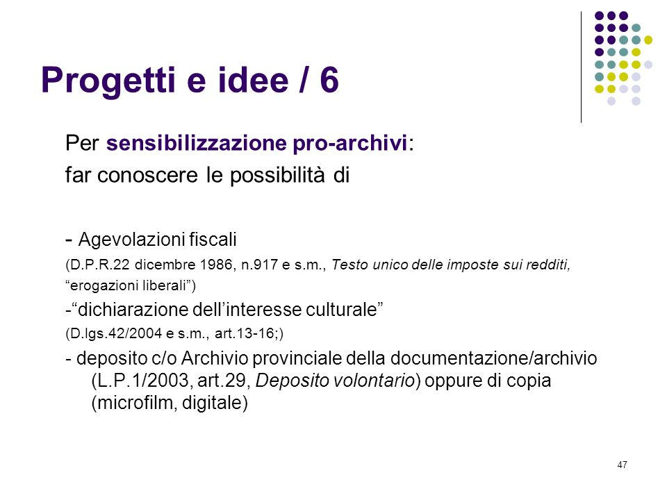 47 Progetti e idee / 6 Per sensibilizzazione pro-archivi: far conoscere le possibilità di - Agevolazioni fiscali (D.P.R.22 dicembre 1986, n.917 e s.m.