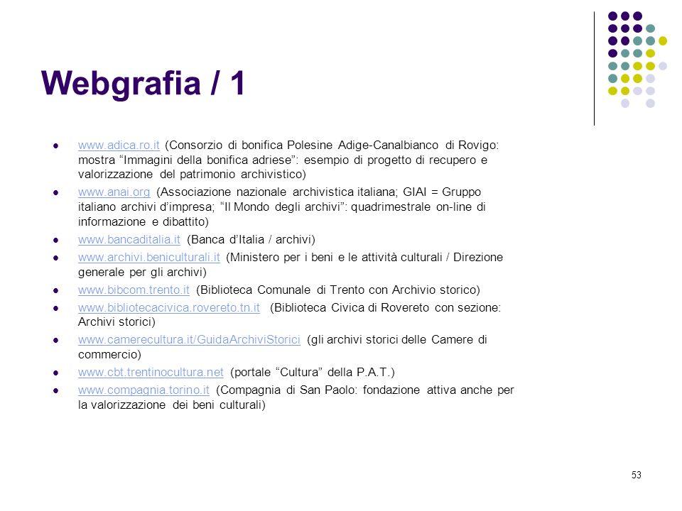 53 Webgrafia / 1 www.adica.ro.it (Consorzio di bonifica Polesine Adige-Canalbianco di Rovigo: mostra Immagini della bonifica adriese: esempio di proge