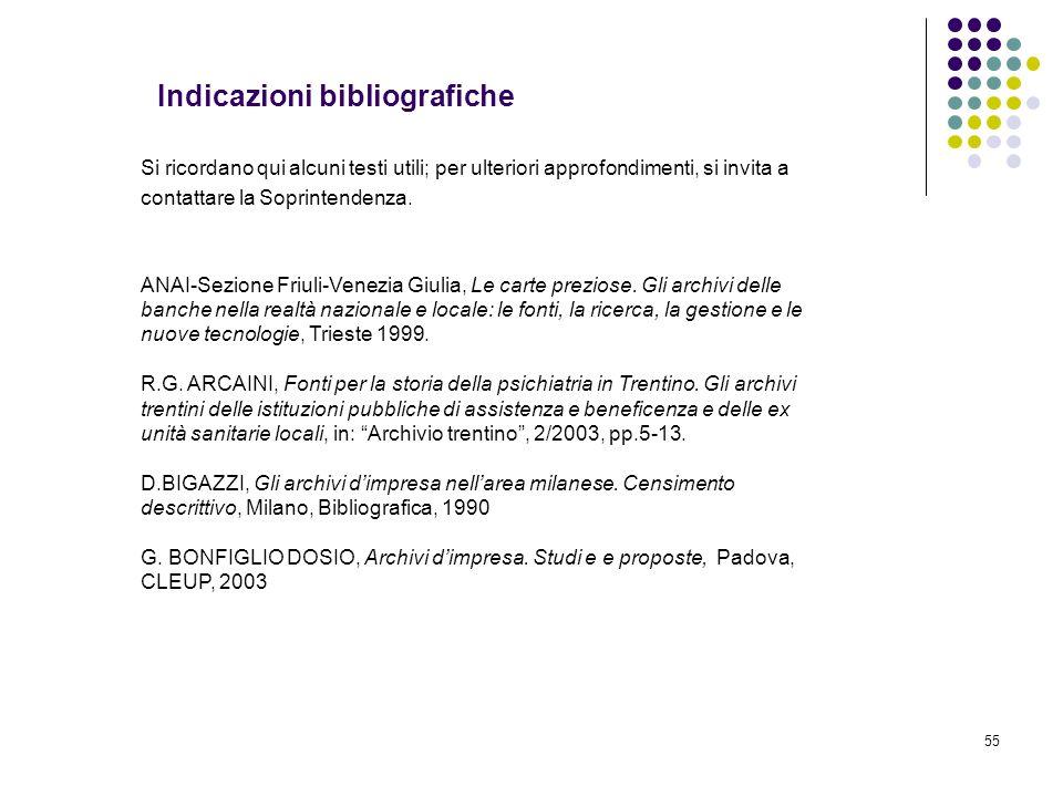 55 Si ricordano qui alcuni testi utili; per ulteriori approfondimenti, si invita a contattare la Soprintendenza. ANAI-Sezione Friuli-Venezia Giulia, L