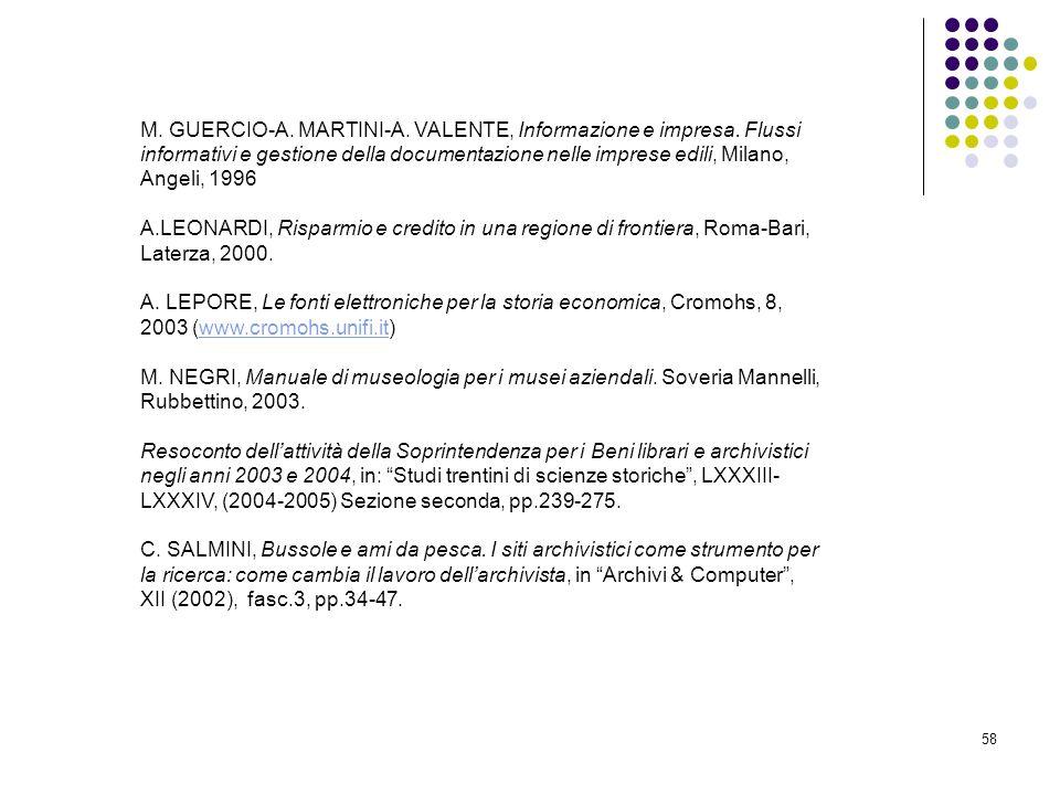 58 M. GUERCIO-A. MARTINI-A. VALENTE, Informazione e impresa. Flussi informativi e gestione della documentazione nelle imprese edili, Milano, Angeli, 1