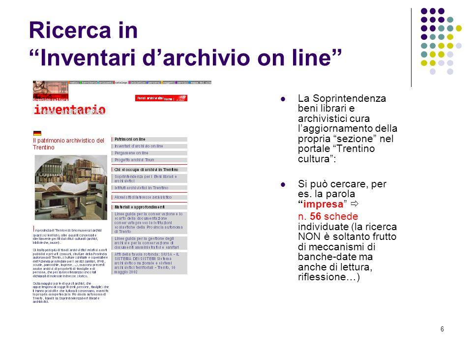 6 Ricerca in Inventari darchivio on line La Soprintendenza beni librari e archivistici cura laggiornamento della propria sezione nel portale Trentino