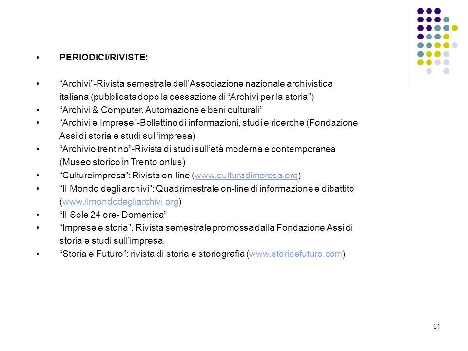 61 PERIODICI/RIVISTE: Archivi-Rivista semestrale dellAssociazione nazionale archivistica italiana (pubblicata dopo la cessazione di Archivi per la sto