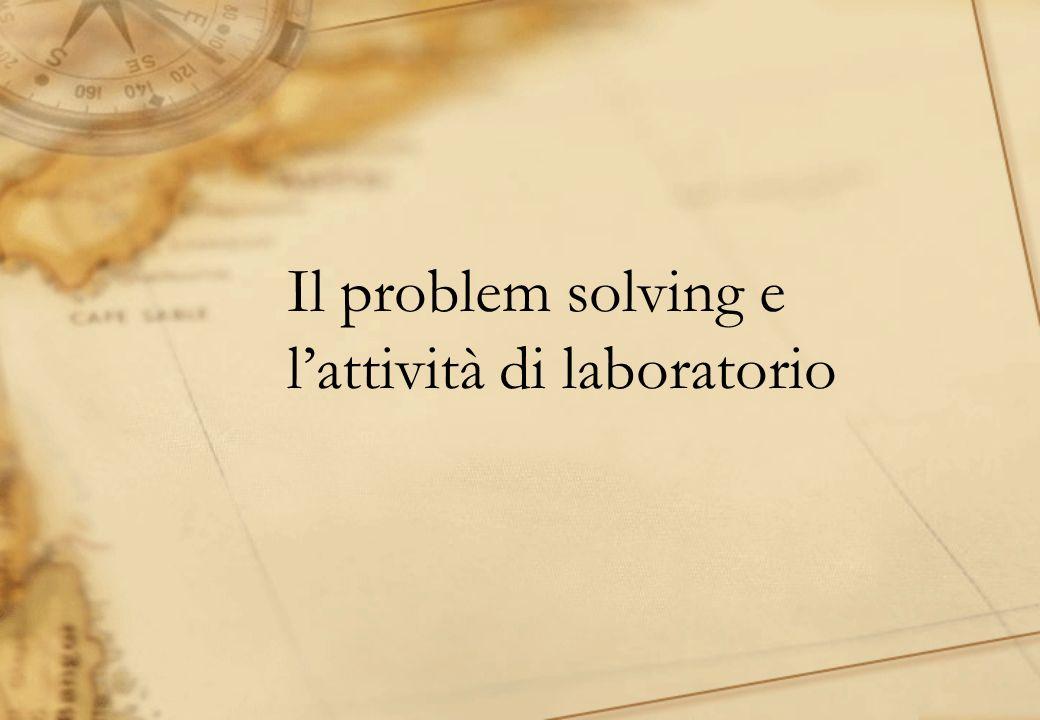 Il problem solving e lattività di laboratorio