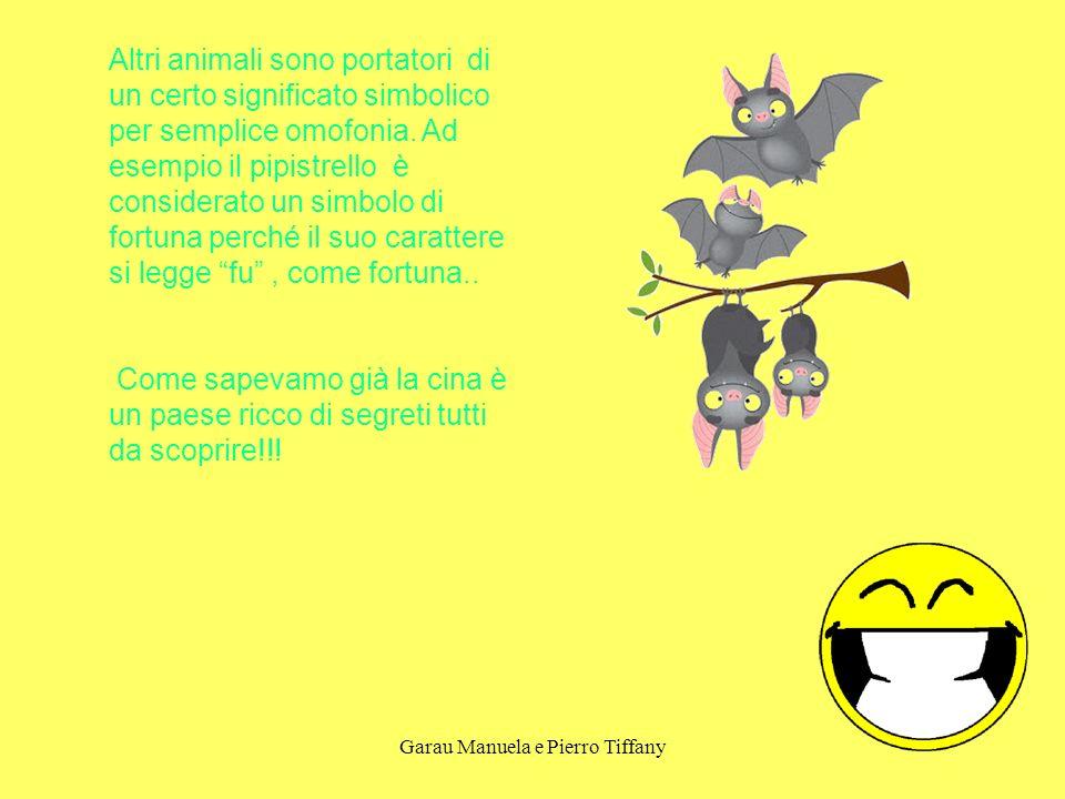 Garau Manuela e Pierro Tiffany Altri animali sono portatori di un certo significato simbolico per semplice omofonia. Ad esempio il pipistrello è consi
