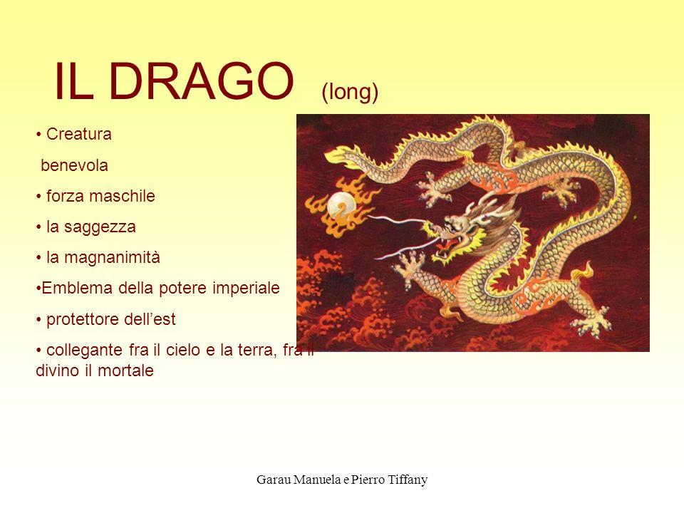Garau Manuela e Pierro Tiffany IL DRAGO (long) Creatura benevola forza maschile la saggezza la magnanimità Emblema della potere imperiale protettore d