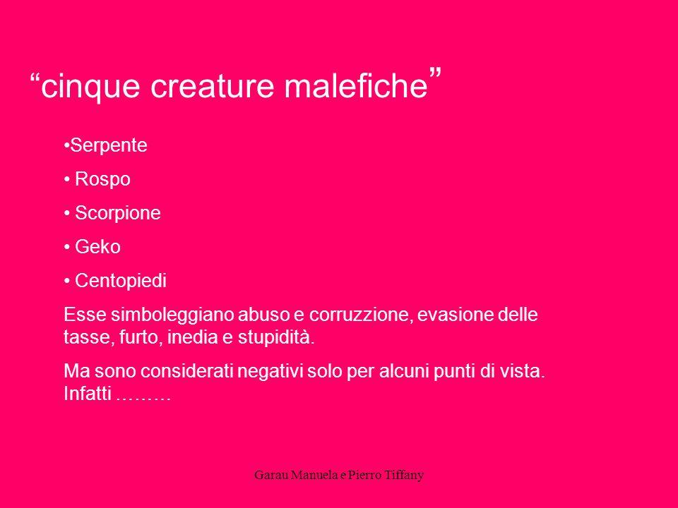 Garau Manuela e Pierro Tiffany cinque creature malefiche Serpente Rospo Scorpione Geko Centopiedi Esse simboleggiano abuso e corruzzione, evasione del