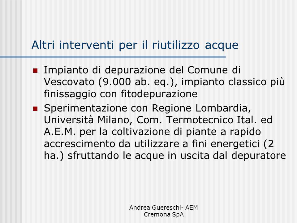 Andrea Guereschi- AEM Cremona SpA Altri interventi per il riutilizzo acque Impianto di depurazione del Comune di Vescovato (9.000 ab. eq.), impianto c