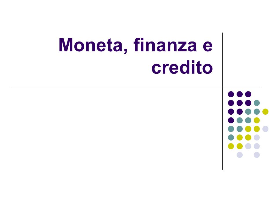 Moneta, finanza e credito