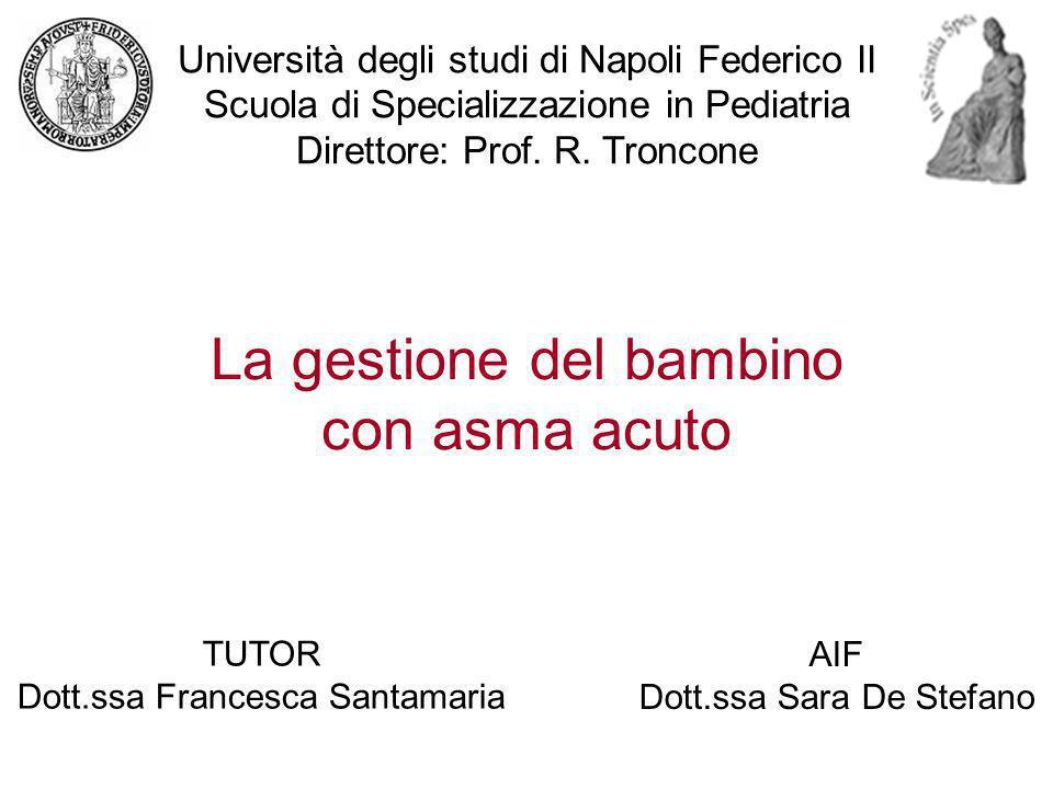 TUTOR Dott.ssa Francesca Santamaria AIF Dott.ssa Sara De Stefano Università degli studi di Napoli Federico II Scuola di Specializzazione in Pediatria