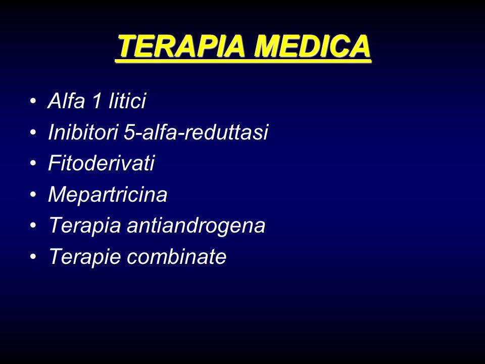 TERAPIA MEDICA Alfa 1 litici Inibitori 5-alfa-reduttasi Fitoderivati Mepartricina Terapia antiandrogena Terapie combinate