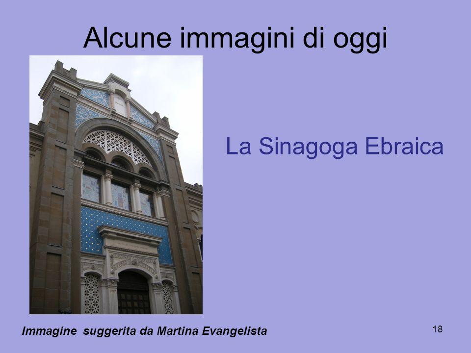 18 Alcune immagini di oggi Immagine suggerita da Martina Evangelista La Sinagoga Ebraica