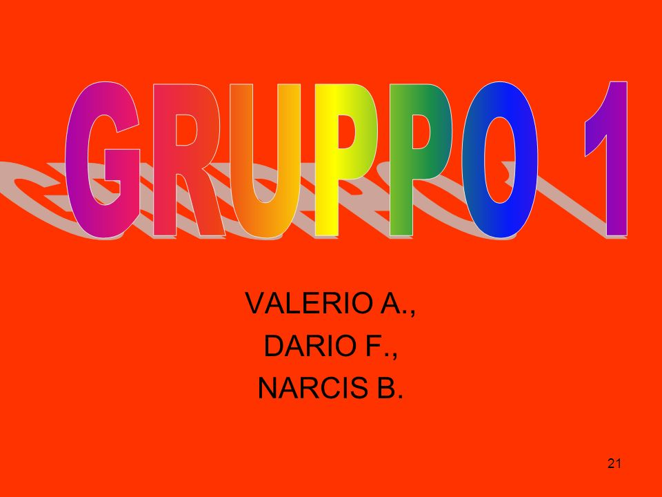 21 VALERIO A., DARIO F., NARCIS B.