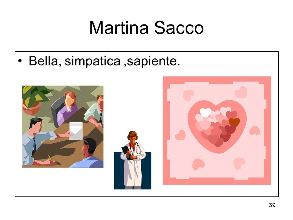 39 Martina Sacco Bella, simpatica,sapiente.