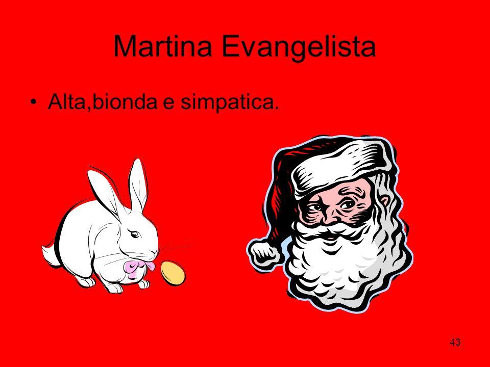 43 Martina Evangelista Alta,bionda e simpatica.