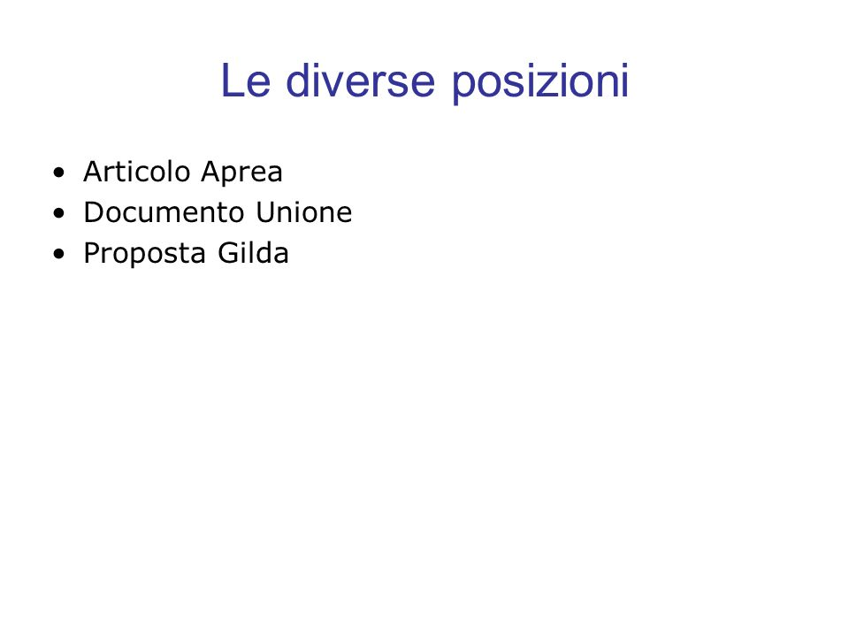 Le diverse posizioni Articolo Aprea Documento Unione Proposta Gilda