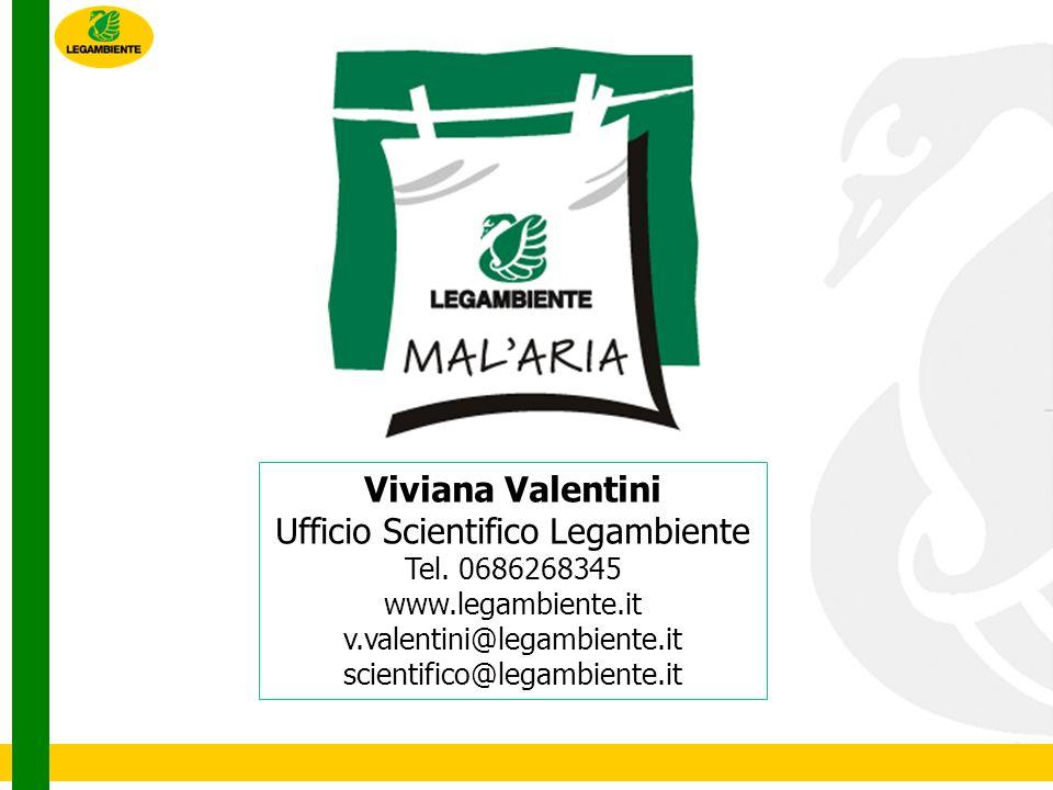 Viviana Valentini Ufficio Scientifico Legambiente Tel. 0686268345 www.legambiente.it v.valentini@legambiente.it scientifico@legambiente.it