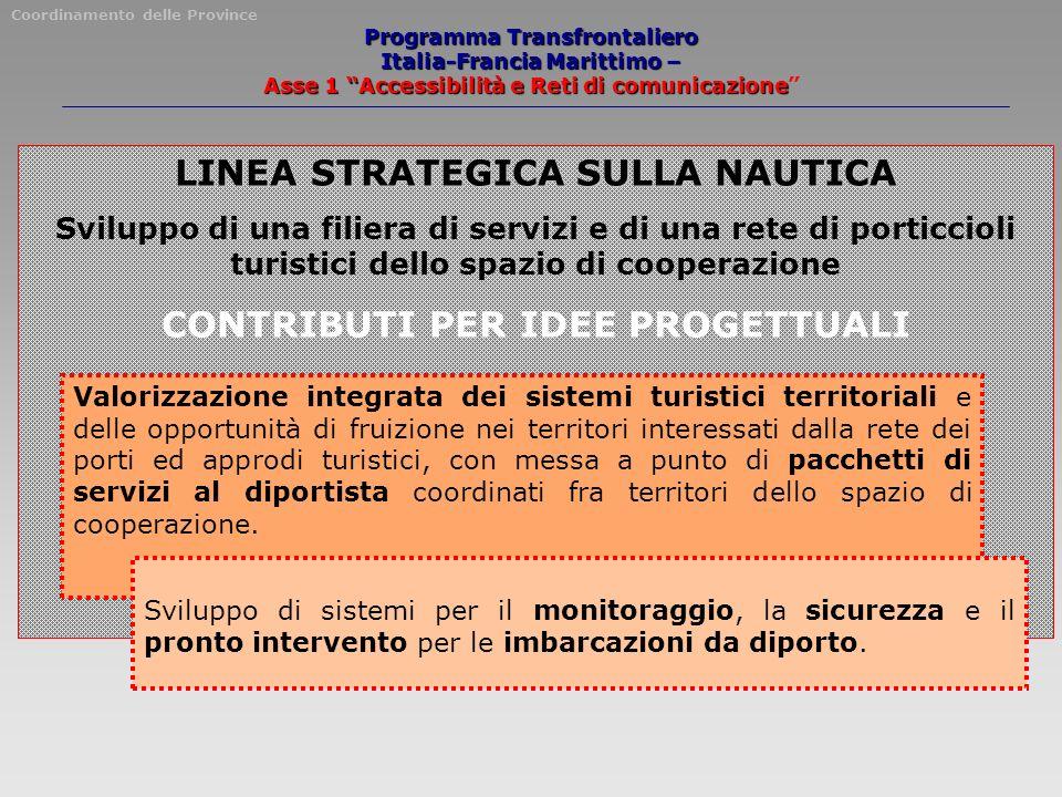 LINEA STRATEGICA SULLA NAUTICA Sviluppo di una filiera di servizi e di una rete di porticcioli turistici dello spazio di cooperazione CONTRIBUTI PER I