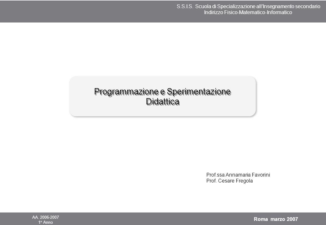 S.S.I.S. Scuola di Specializzazione allInsegnamento secondario Indirizzo Fisico-Matematico-Informatico S.S.I.S. Scuola di Specializzazione allInsegnam