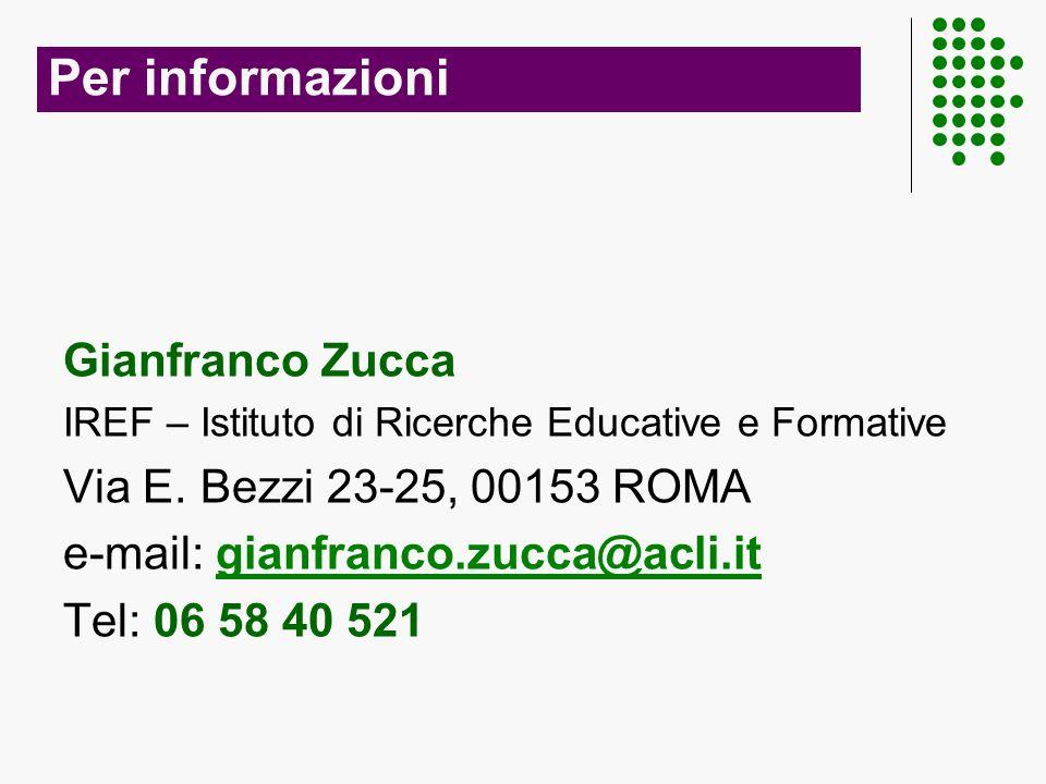 Per informazioni Gianfranco Zucca IREF – Istituto di Ricerche Educative e Formative Via E.