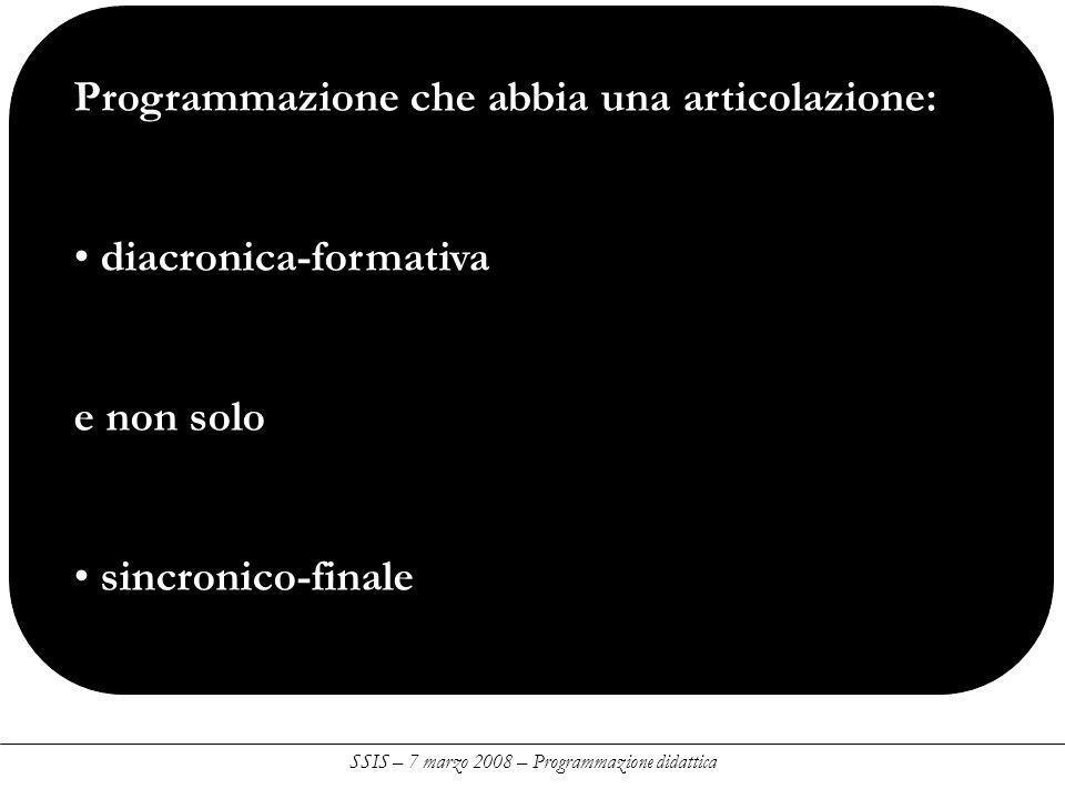 Programmazione che abbia una articolazione: diacronica-formativa e non solo sincronico-finale
