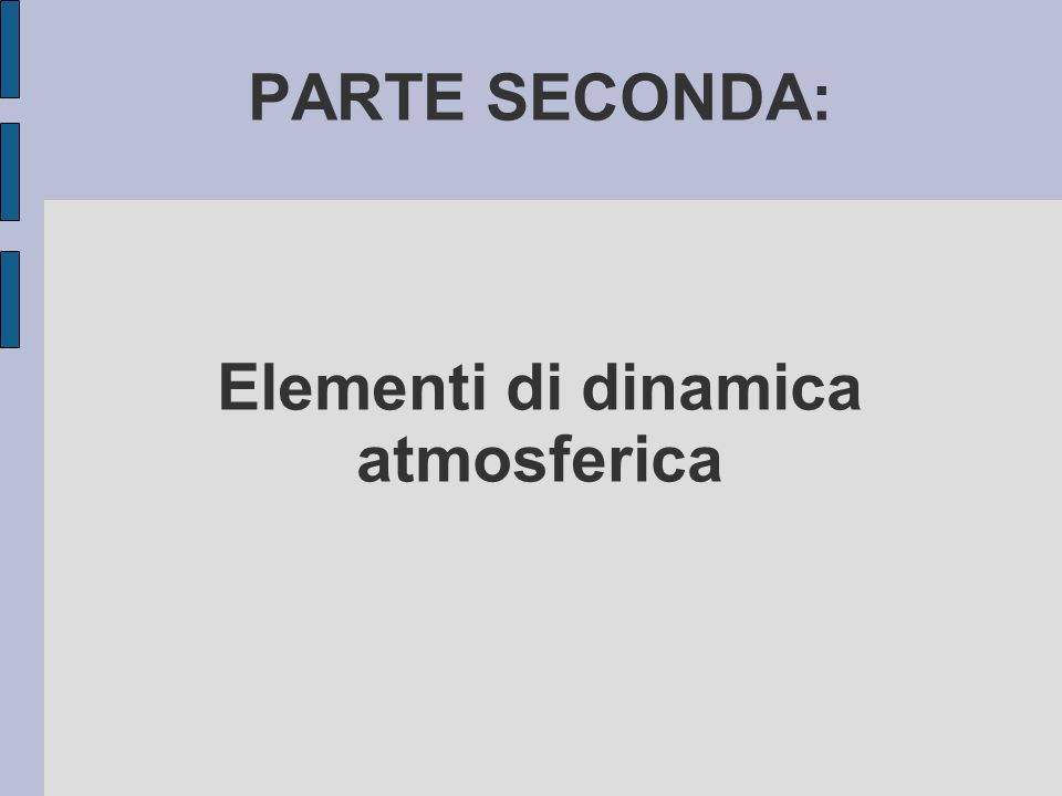 PARTE SECONDA: Elementi di dinamica atmosferica