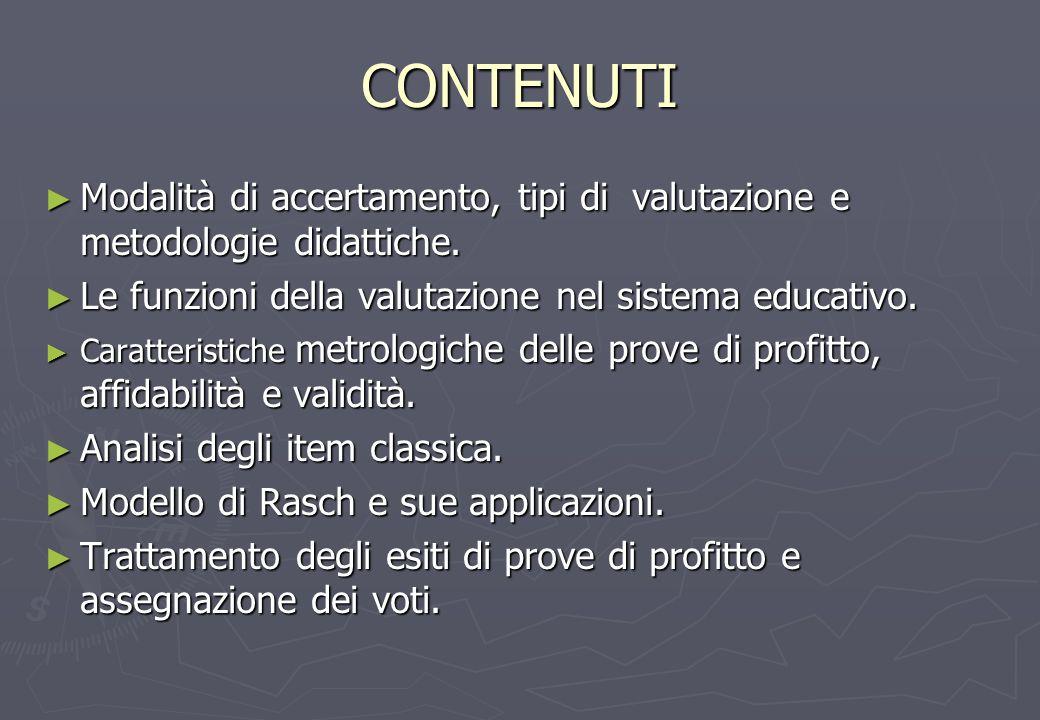 CONTENUTI Modalità di accertamento, tipi di valutazione e metodologie didattiche.