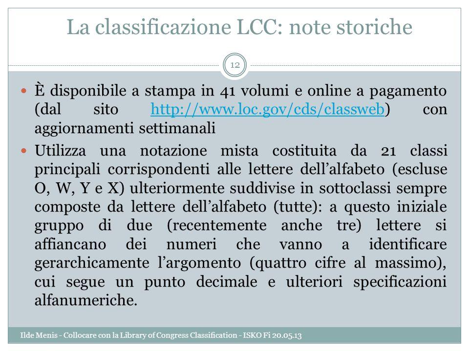 La classificazione LCC: note storiche È disponibile a stampa in 41 volumi e online a pagamento (dal sito http://www.loc.gov/cds/classweb) con aggiorna