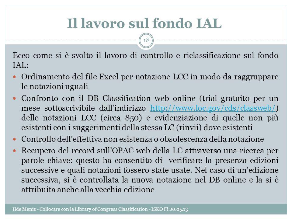 Il lavoro sul fondo IAL Ecco come si è svolto il lavoro di controllo e riclassificazione sul fondo IAL: Ordinamento del file Excel per notazione LCC i