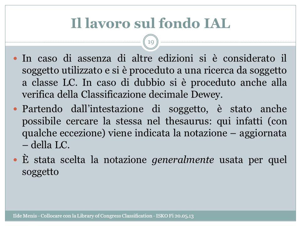 Il lavoro sul fondo IAL In caso di assenza di altre edizioni si è considerato il soggetto utilizzato e si è proceduto a una ricerca da soggetto a clas