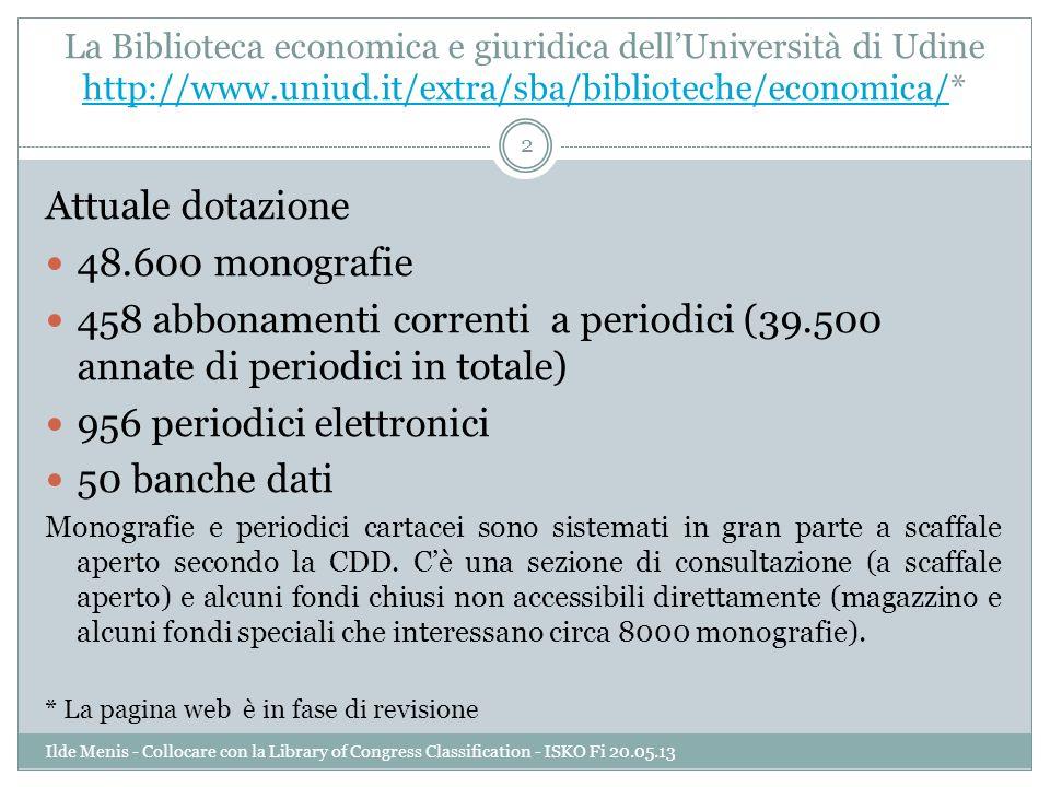 La Biblioteca economica e giuridica dellUniversità di Udine http://www.uniud.it/extra/sba/biblioteche/economica/* http://www.uniud.it/extra/sba/biblio