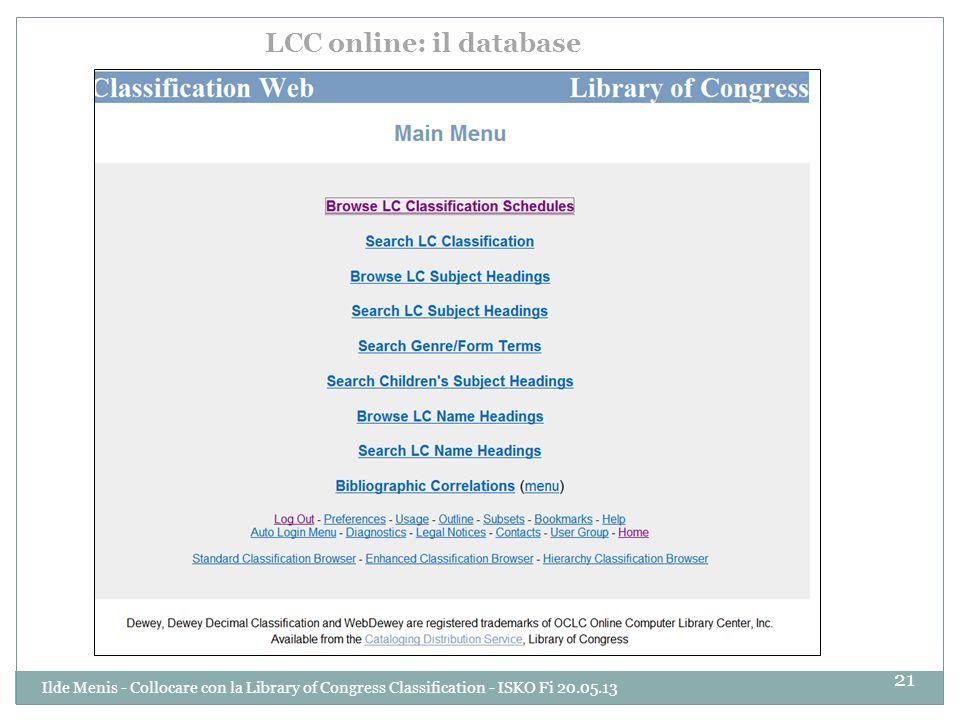 LCC online: il database 21 Ilde Menis - Collocare con la Library of Congress Classification - ISKO Fi 20.05.13