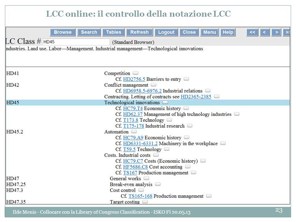 LCC online: il controllo della notazione LCC 23 Ilde Menis - Collocare con la Library of Congress Classification - ISKO Fi 20.05.13