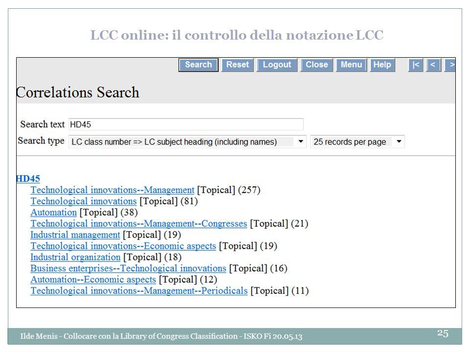 LCC online: il controllo della notazione LCC 25 Ilde Menis - Collocare con la Library of Congress Classification - ISKO Fi 20.05.13