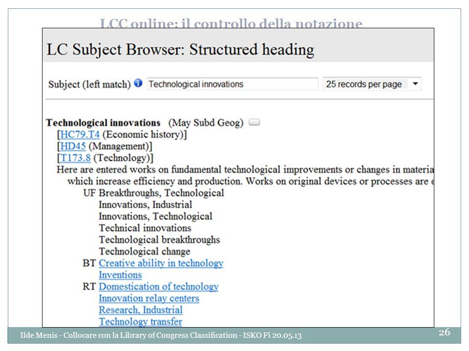 LCC online: il controllo della notazione 26 Ilde Menis - Collocare con la Library of Congress Classification - ISKO Fi 20.05.13