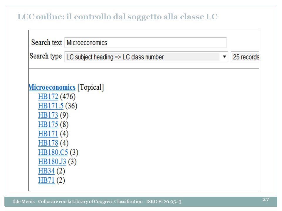 LCC online: il controllo dal soggetto alla classe LC 27 Ilde Menis - Collocare con la Library of Congress Classification - ISKO Fi 20.05.13