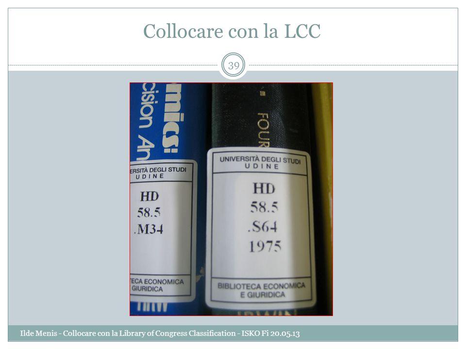 Collocare con la LCC 39 Ilde Menis - Collocare con la Library of Congress Classification - ISKO Fi 20.05.13