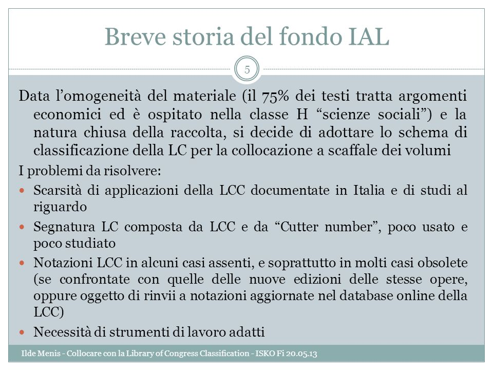 LCC online: il controllo della notazione 26 Ilde Menis - Collocare con la Library of Congress Classification - ISKO Fi 20.05.13