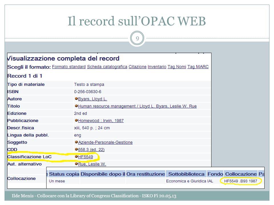 Il record sullOPAC WEB 9 Ilde Menis - Collocare con la Library of Congress Classification - ISKO Fi 20.05.13