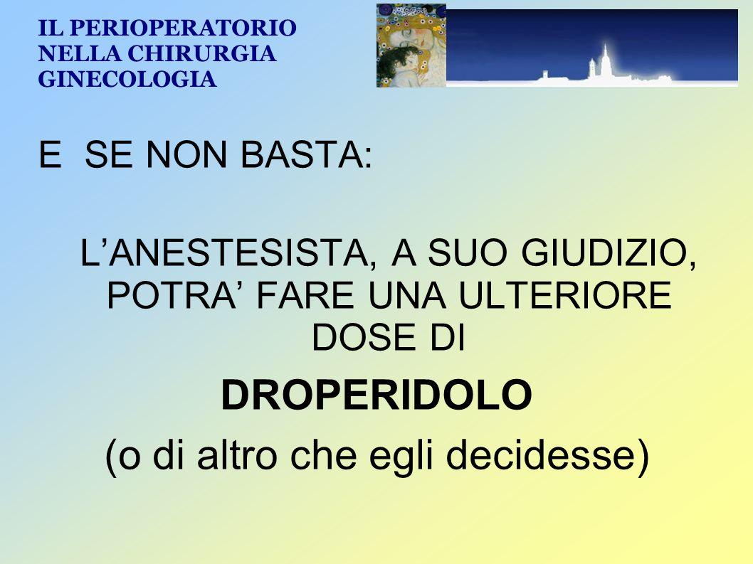 PORC: DEFINIZIONE :Po stoperative R esidual C urarisation IL PERIOPERATORIO NELLA CHIRURGIA GINECOLOGIA