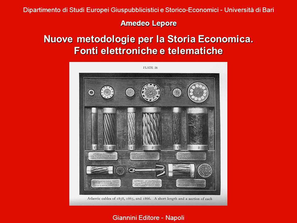 Amedeo Lepore Nuove metodologie per la Storia Economica. Fonti elettroniche e telematiche Dipartimento di Studi Europei Giuspubblicistici e Storico-Ec