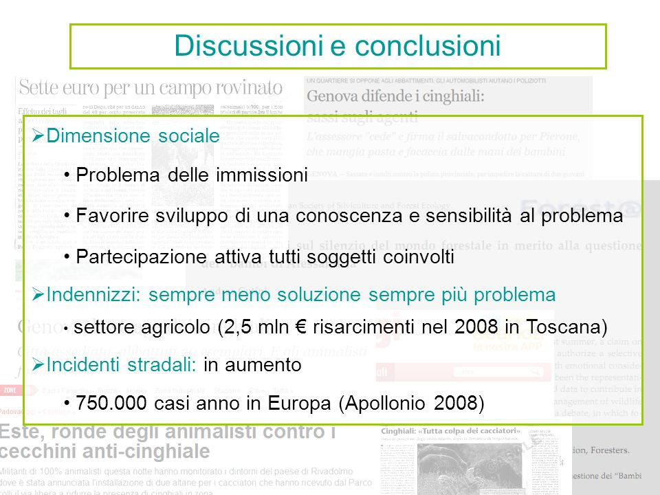 Discussioni e conclusioni Dimensione sociale Problema delle immissioni Favorire sviluppo di una conoscenza e sensibilità al problema Partecipazione at