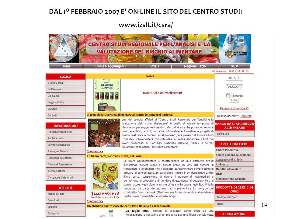 DAL 1 O FEBBRAIO 2007 E ON-LINE IL SITO DEL CENTRO STUDI: www.izslt.it/csra/ 14