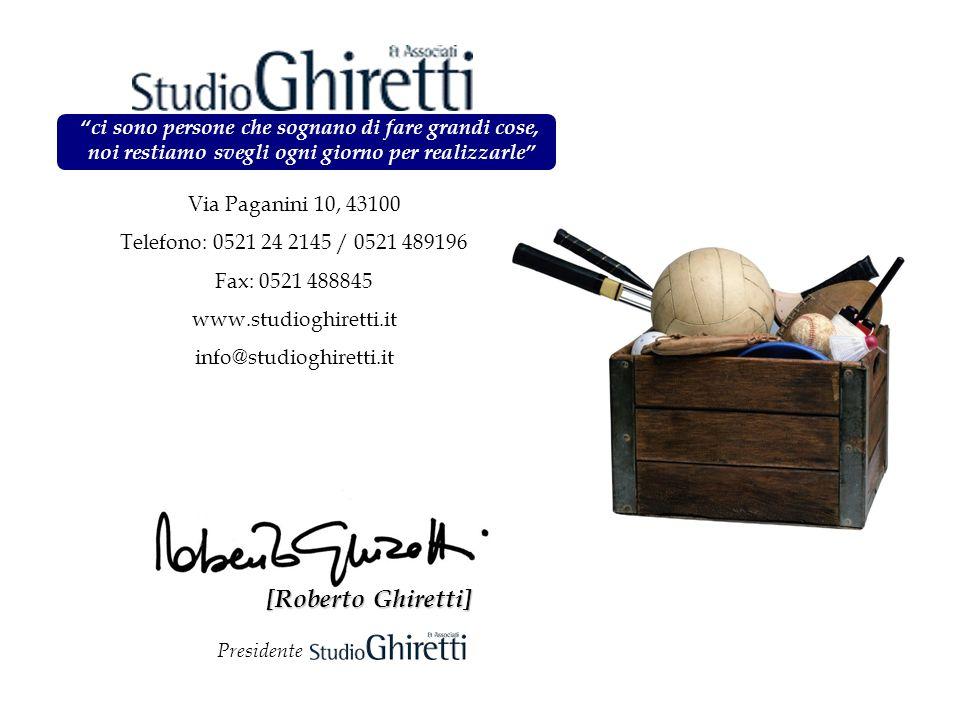 Via Paganini 10, 43100 Telefono: 0521 24 2145 / 0521 489196 Fax: 0521 488845 www.studioghiretti.it info@studioghiretti.it ci sono persone che sognano
