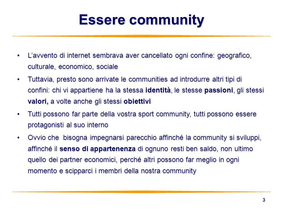 3 Essere community Lavvento di internet sembrava aver cancellato ogni confine: geografico, culturale, economico, socialeLavvento di internet sembrava