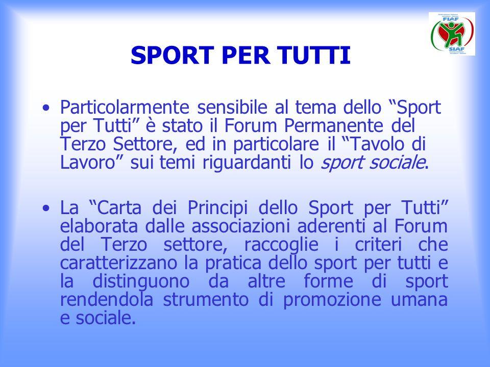 SPORT PER TUTTI Particolarmente sensibile al tema dello Sport per Tutti è stato il Forum Permanente del Terzo Settore, ed in particolare il Tavolo di