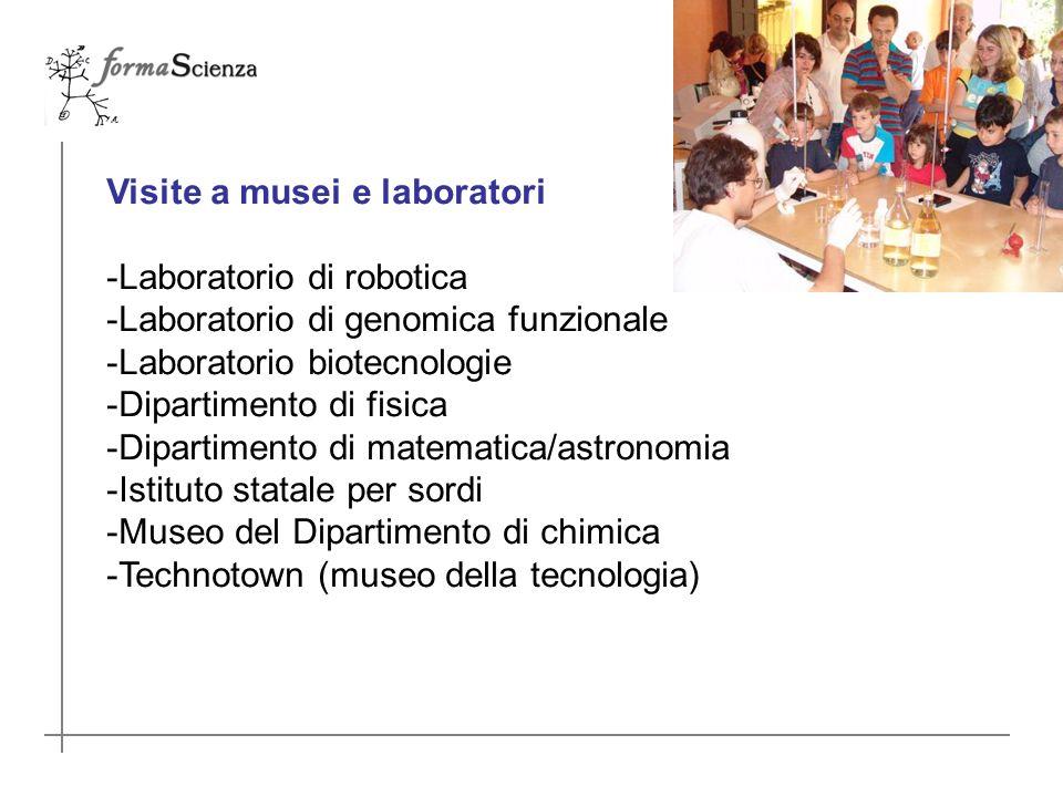 Visite a musei e laboratori -Laboratorio di robotica -Laboratorio di genomica funzionale -Laboratorio biotecnologie -Dipartimento di fisica -Dipartimento di matematica/astronomia -Istituto statale per sordi -Museo del Dipartimento di chimica -Technotown (museo della tecnologia)