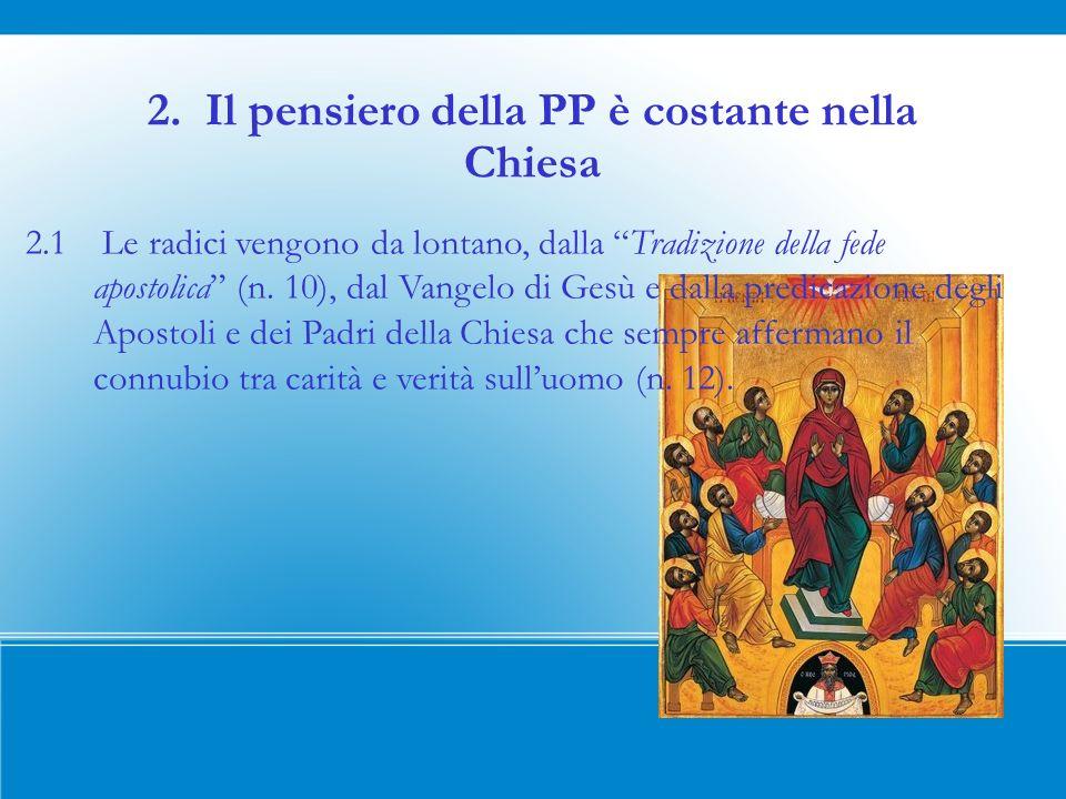 2. Il pensiero della PP è costante nella Chiesa 2.1 Le radici vengono da lontano, dalla Tradizione della fede apostolica (n. 10), dal Vangelo di Gesù