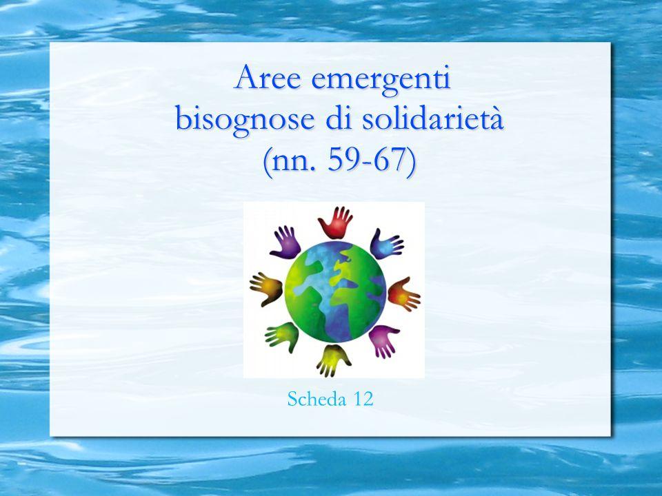 Aree emergenti bisognose di solidarietà (nn. 59-67) Scheda 12